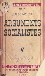 Arguments socialistes  - Jules Moch