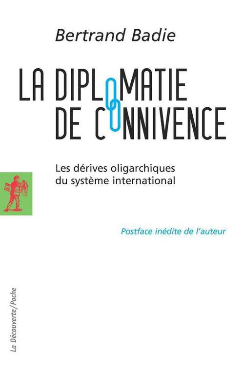 La diplomatie de connivence ; les dérives oligarchiques du système international