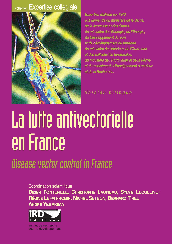 La lutte antivectorielle en france - disease vector control in france. version bilingue.