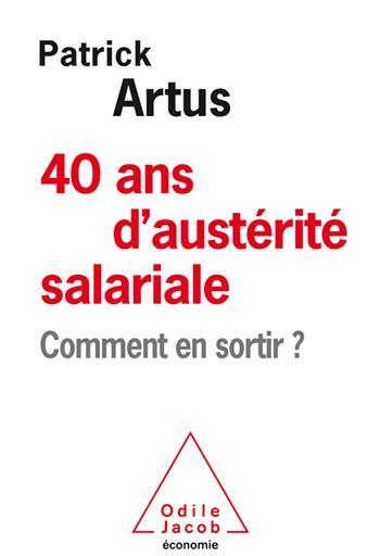 40 ANS D'AUSTERITE SALARIALE  -  COMMENT EN SORTIR ?