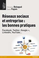 Réseaux sociaux et entreprise : les bonnes pratiques  - David Fayon - Christine Balagué - Balague/Fayon