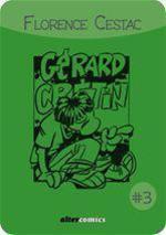 Vente EBooks : Les aventures de Gérard Crétin t.3  - Florence Cestac
