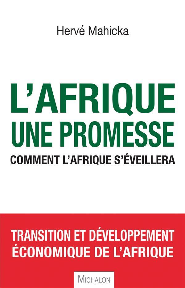 L'Afrique, Une Promesse ; Comment L'Afrique S'Eveillera