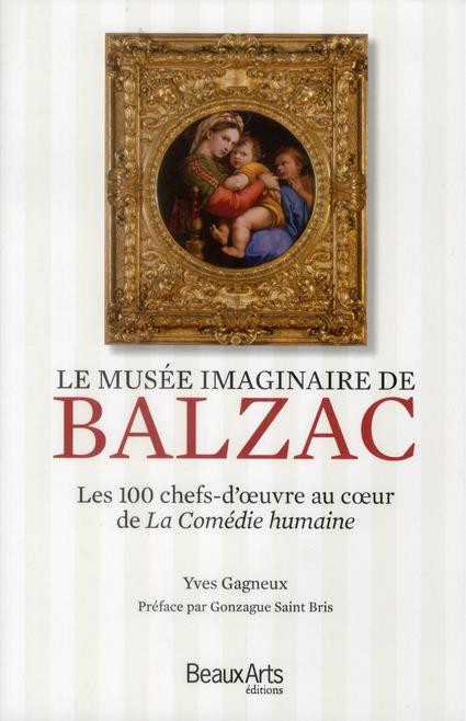 Le musee imaginaire de balzac ; les 100 chefs-d'oeuvre au coeur de la comedie humaine