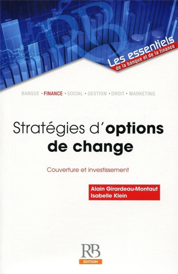 stratégies d'options de change ; couverture et investissement