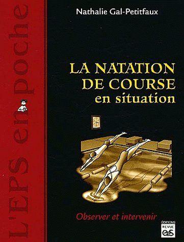 La Natation De Coourse En Situation ; Observer Et Intervenir