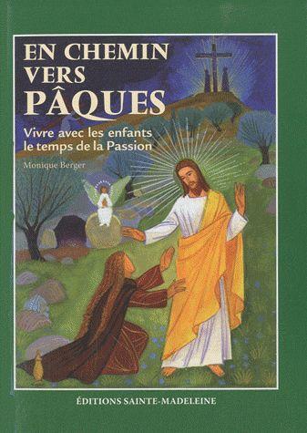Vivre avec les enfants la Passion de Jésus ; pour bien préparer Pâques