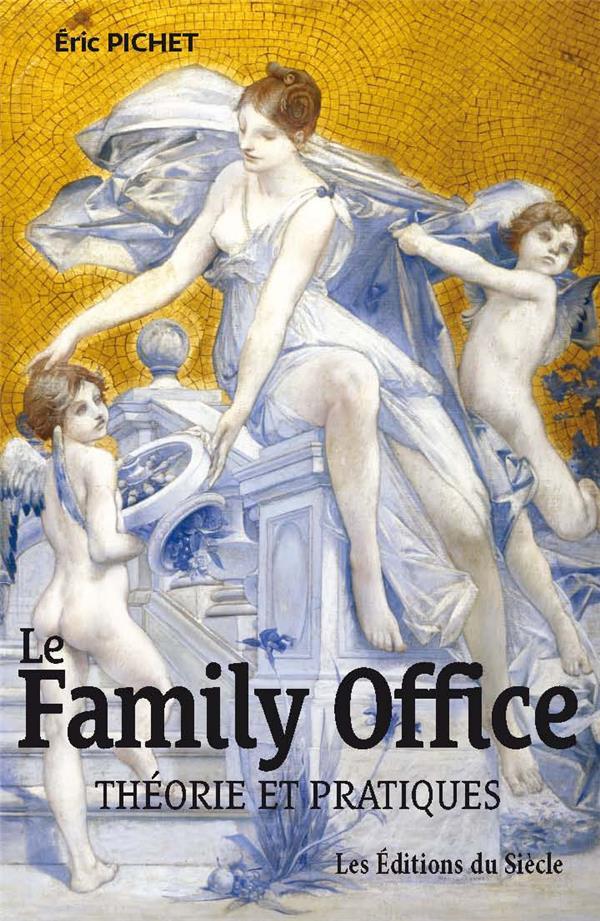 Le Family office ; théorie et pratiques