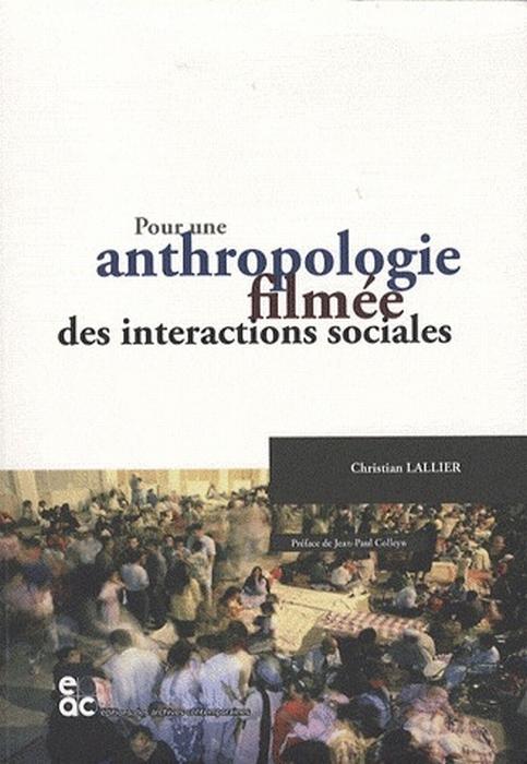 Pour une anthropologie filmee des interactions sociales