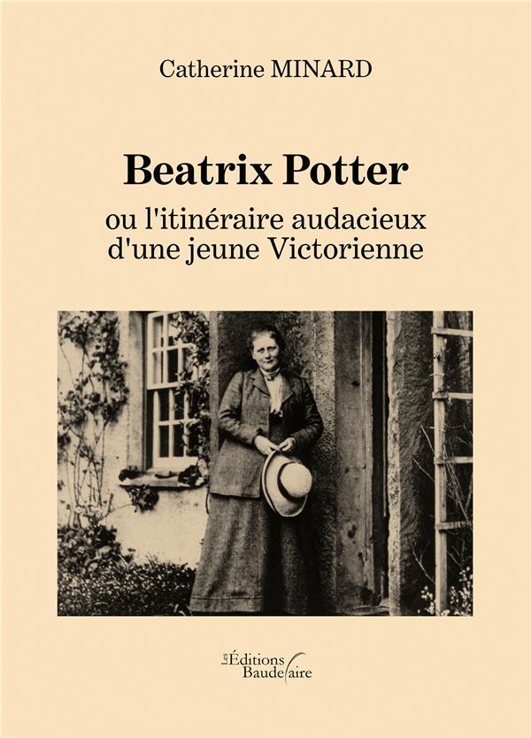 Beatrix Potter ou l'itinéraire audacieux d'une jeune Victorienne