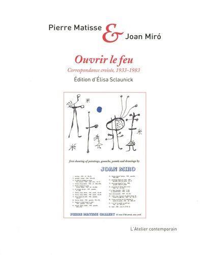 OUVRIR LE FEU - CORRESPONDANCE CROISEE 1933-1983