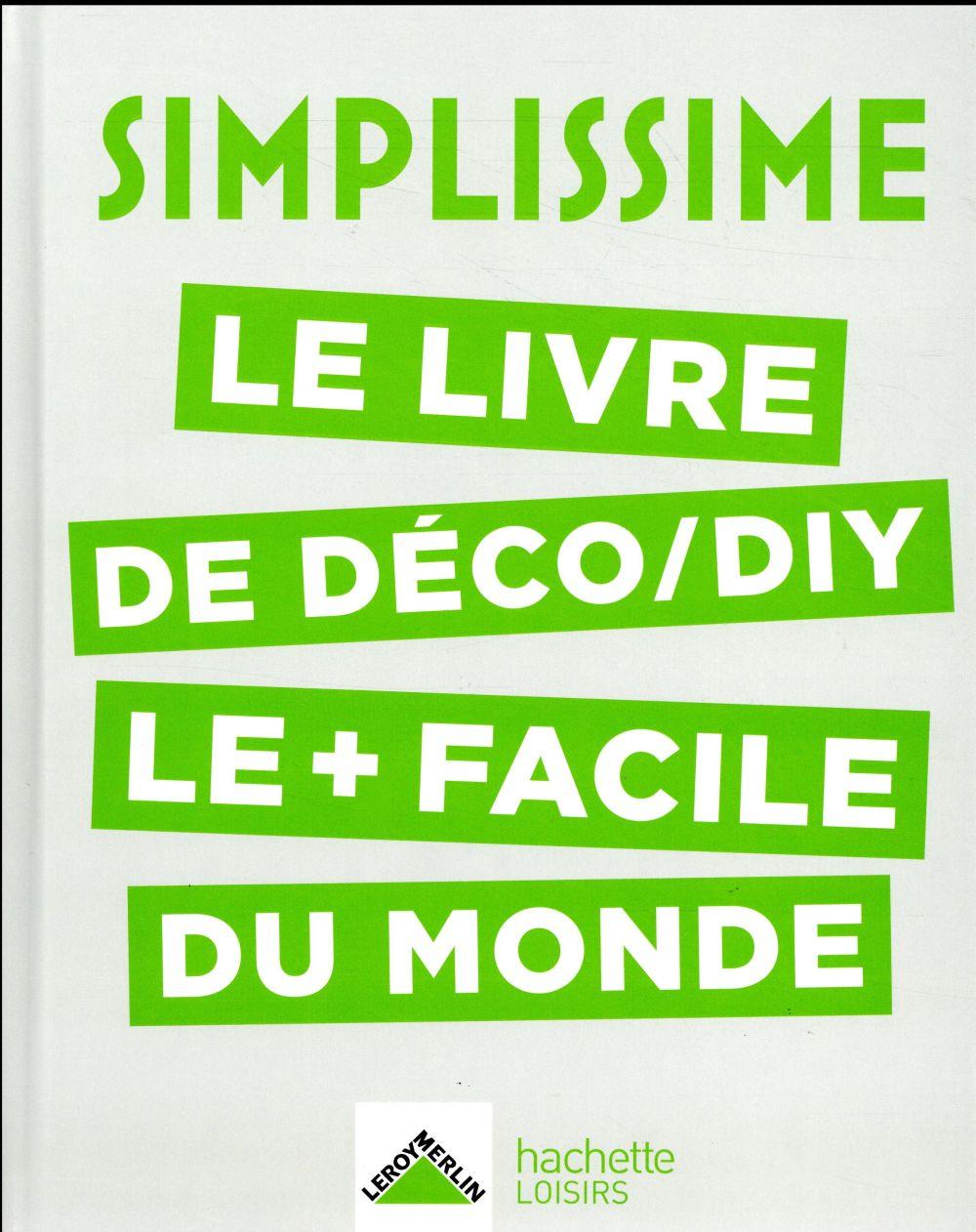 Simplissime ; le livre de déco/diy le + facile du monde