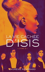 Vente EBooks : La vie cachée d'Isis - Livre 2  - Laurène Reussard