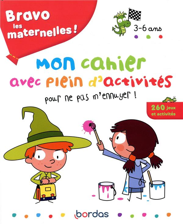 Bravo les maternelles ! ; mon cahier avec plein d'activités pour ne pas m'ennuyer ! 3/6 ans (édition 2019)