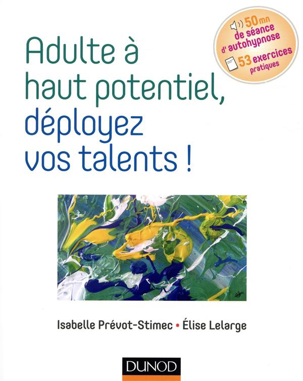 Adulte à haut potentiel, deployez vos talents !