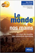 Le monde entre nos mains  - Marc Giraud - Sylvain Delavergne
