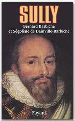 Sully  - Segolene De Dainville-Barbiche - Bernard Barbiche