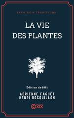 Vente EBooks : La Vie des plantes  - Henri Bocquillon - Adrienne Faguet