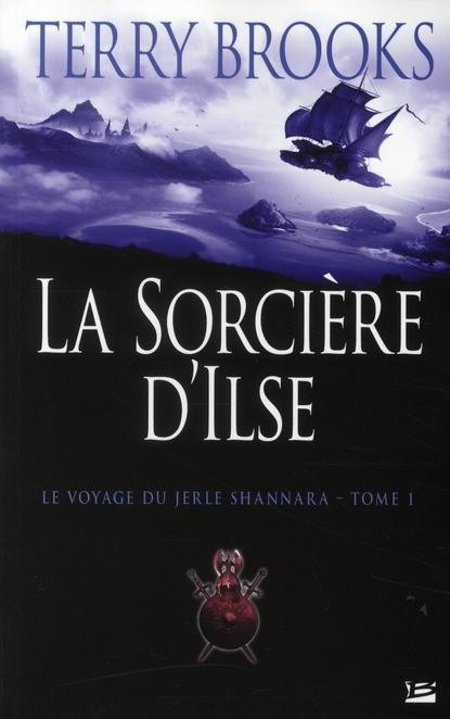 Le Voyage Du Jerle Shannara T01 La Sorciere D'Ilse