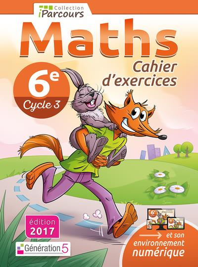 IPARCOURS ; maths ; 6e ; cahier d'exercices (édition 2017)