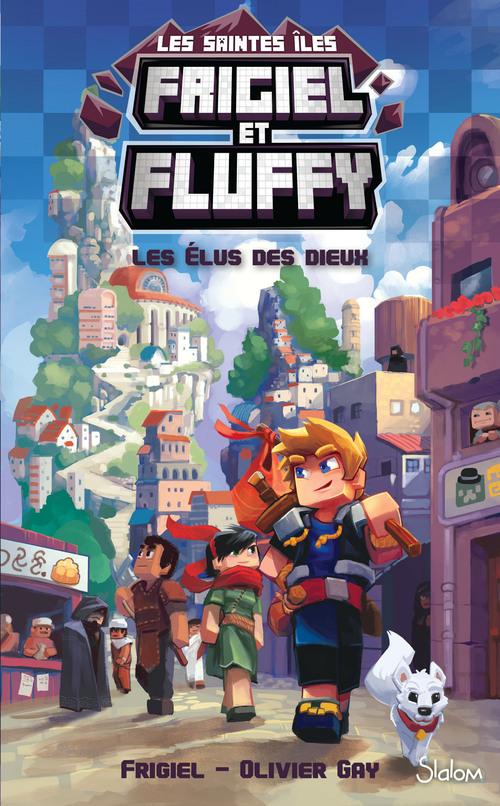 Frigiel et Fluffy - cycle des saintes îles T.1 ; les élus des dieux