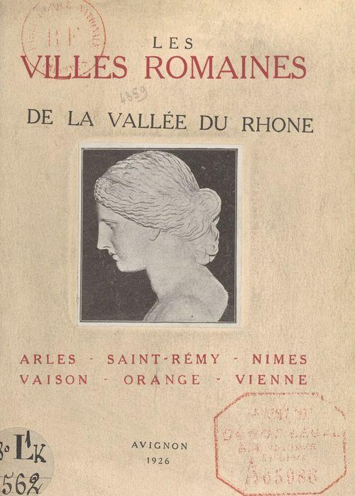 Les villes romaines de la vallée du Rhône