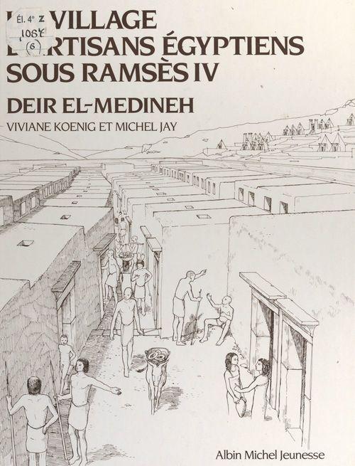 Un village d'artisans égyptiens sous Ramsès IV, Deir El-Medineh