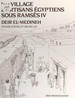 Vente Livre Numérique : Un village d'artisans égyptiens sous Ramsès IV, Deir El-Medineh  - Viviane Koenig