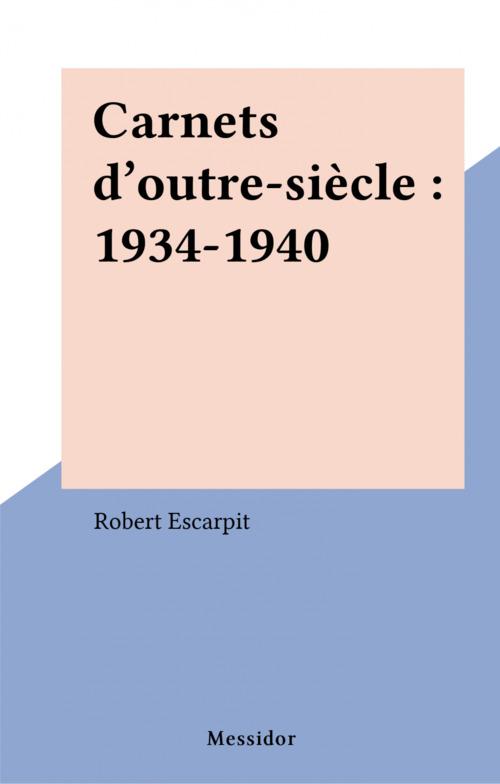 Carnets d'outre-siècle : 1934-1940