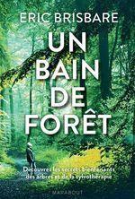 Un bain de forêt  - Éric Brisbare