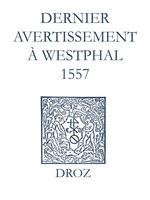 Vente EBooks : Recueil des opuscules 1566. Dernier avertissement à Westphal (1557)  - Jean Calvin - Laurence Vial-Bergon