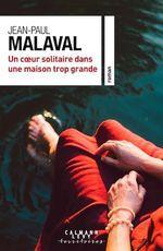 Vente EBooks : Un coeur solitaire dans une maison trop grande  - Jean-Paul Malaval