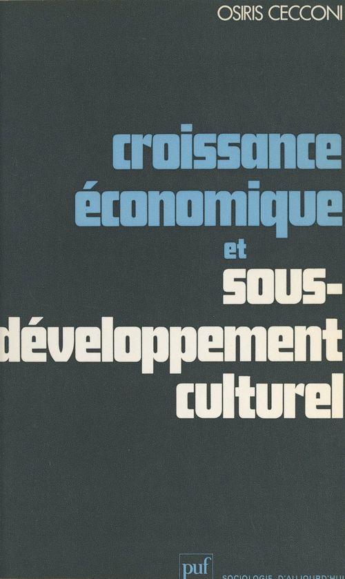 Croissance économique et sous-développement culturel