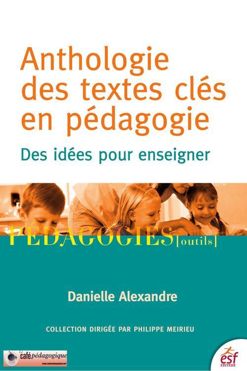 Anthologie des textes clés en pédagogie ; des idées pour enseigner