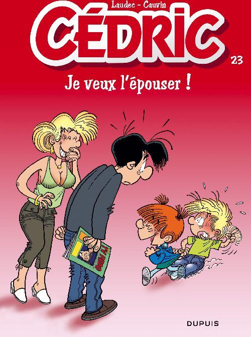 CEDRIC T.23  -  JE VEUX L'EPOUSER !