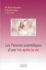 Vente Livre Numérique : Les preuves scientifiques d'une vie après la vie  - Jean-Jacques CHARBONIER