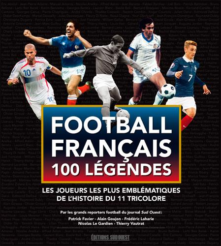 Les 100 légendes du football francais