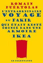 Vente Livre Numérique : L'extraordinaire voyage du fakir qui était resté coincé dans une armoire Ikea  - Romain Puértolas