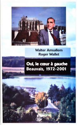 Oui, le coeur à gauche ; Beauvais, 1972-2001