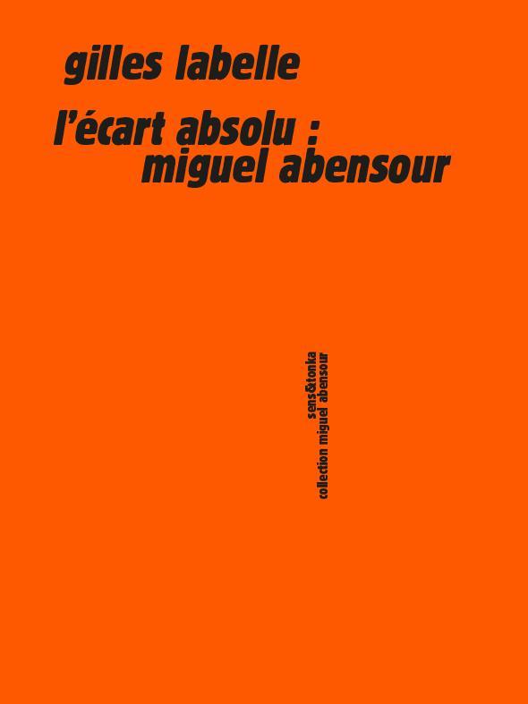 l'écart absolu : Miguel Abensour