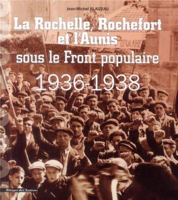 Rochelle rochefort et l aunis sous le front populaire