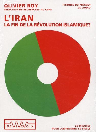 L'Iran - La Fin De La Revolution... ?