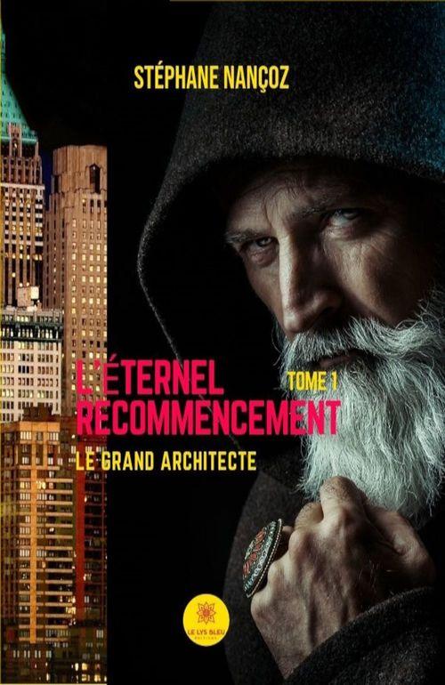 L'éternel recommencement t.1 ; le grand architecte