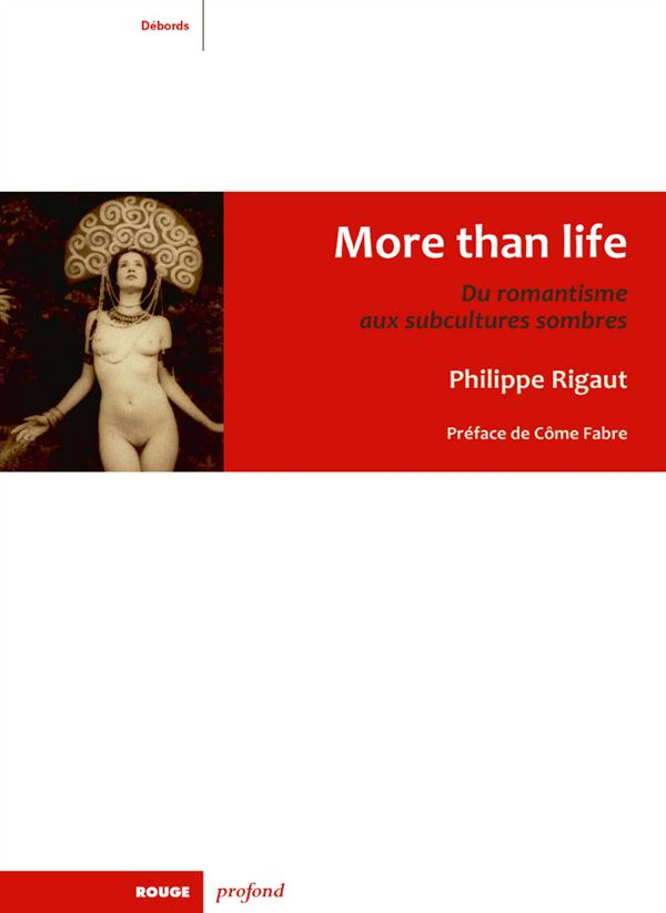 More than life, du romantisme aux subcultures sombres