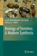 Biology of Termites: a Modern Synthesis  - Nathan Lo - David Edward Bignell - Yves Roisin