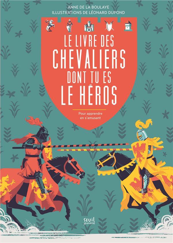 Le livre des chevaliers dont tu es le héros ; pour apprendre en s'amusant