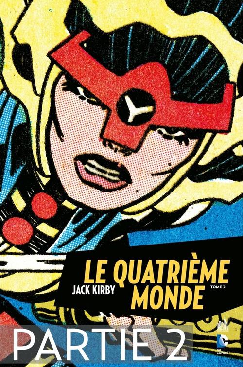 Le Quatrième Monde - Tome 2 - Partie 2  - Jack Kirby