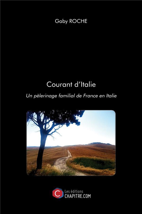 Courant d'Italie ; un pélerinage familial de France en Italie