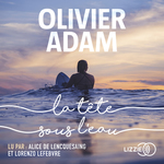 Vente AudioBook : La tête sous l'eau  - Olivier Adam