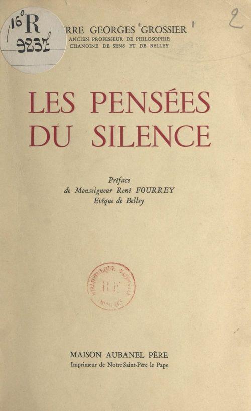 Les pensées du silence  - Pierre Georges Grossier